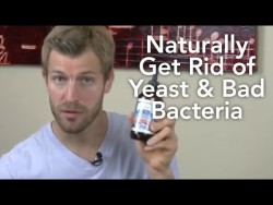 How to Naturally Get Rid of Yeast & Bad Bacteria – YouTube