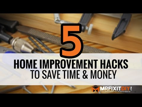 Top 5 Home improvement hacks